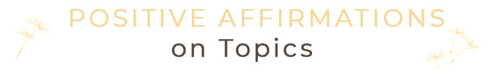 Lists of affirmations on topic