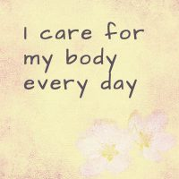 I care for my body every day