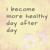 I become more healthy day after day